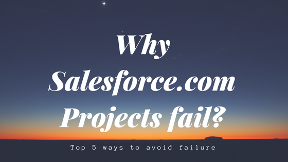 Why Salesforce.com projects Fail