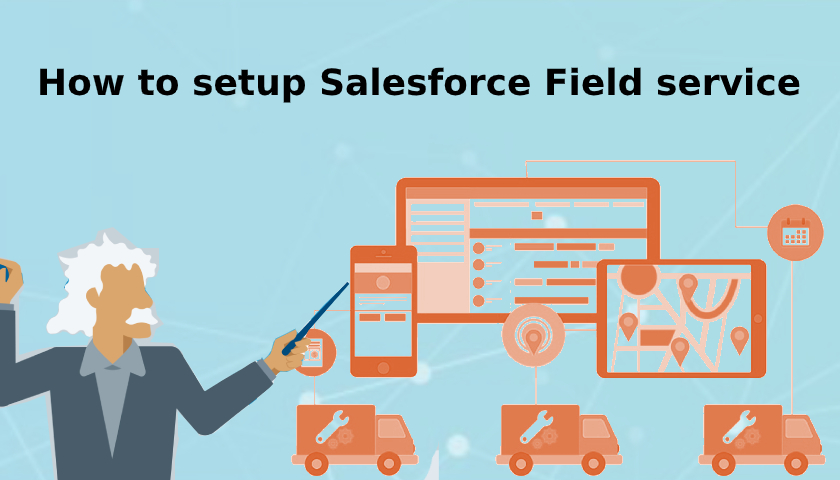 Salesforce Field service  Read more at