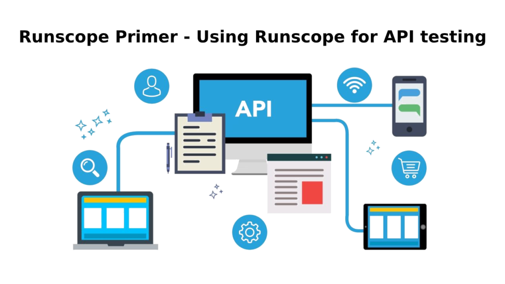 Runscope Primer - Using Runscope for API testing