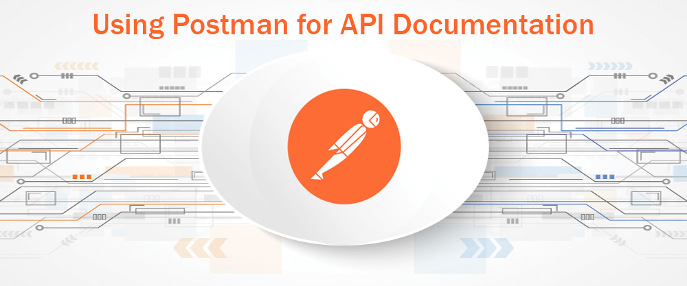 Using Postman for API Documentation